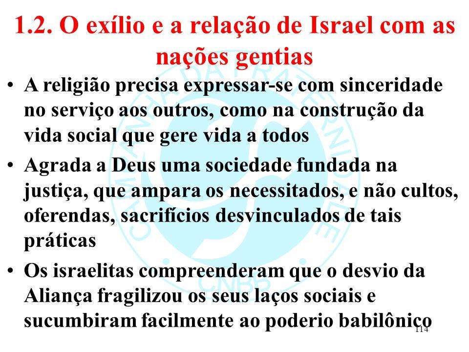 1.2. O exílio e a relação de Israel com as nações gentias A religião precisa expressar-se com sinceridade no serviço aos outros, como na construção da