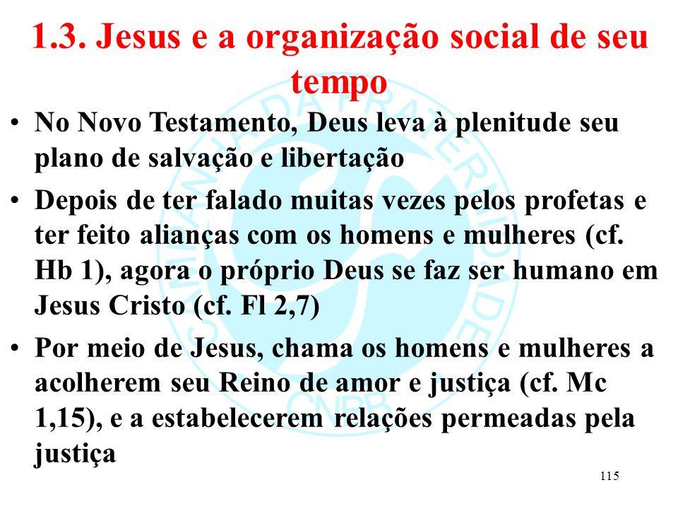 1.3. Jesus e a organização social de seu tempo No Novo Testamento, Deus leva à plenitude seu plano de salvação e libertação Depois de ter falado muita