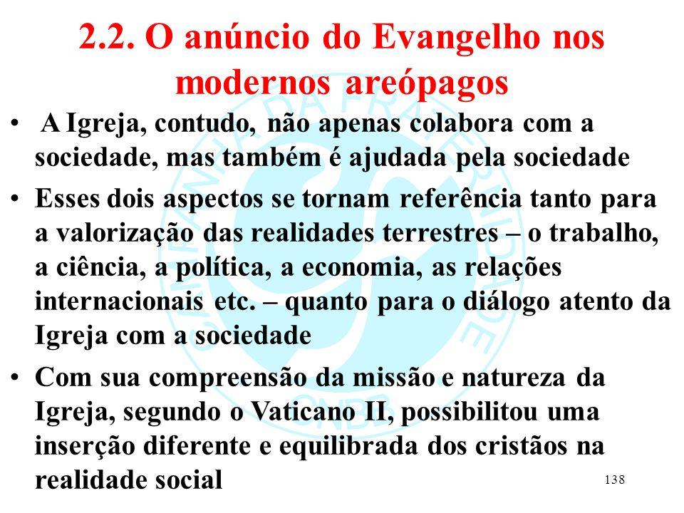 2.2. O anúncio do Evangelho nos modernos areópagos A Igreja, contudo, não apenas colabora com a sociedade, mas também é ajudada pela sociedade Esses d