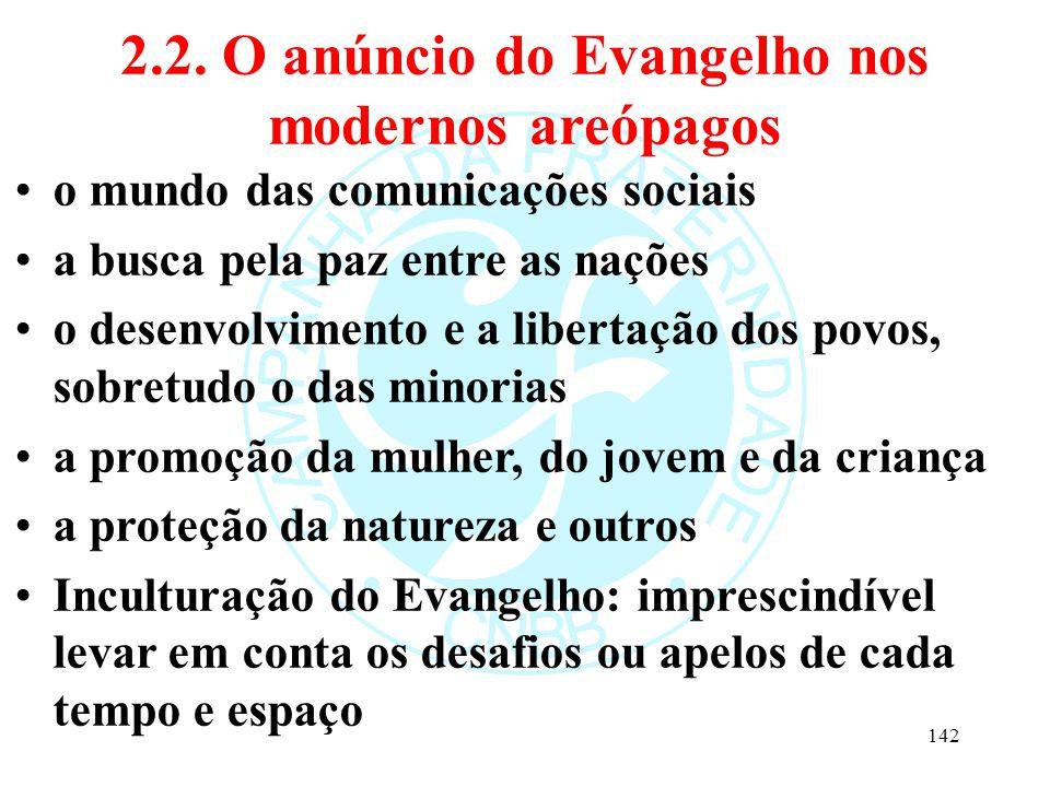 2.2. O anúncio do Evangelho nos modernos areópagos o mundo das comunicações sociais a busca pela paz entre as nações o desenvolvimento e a libertação