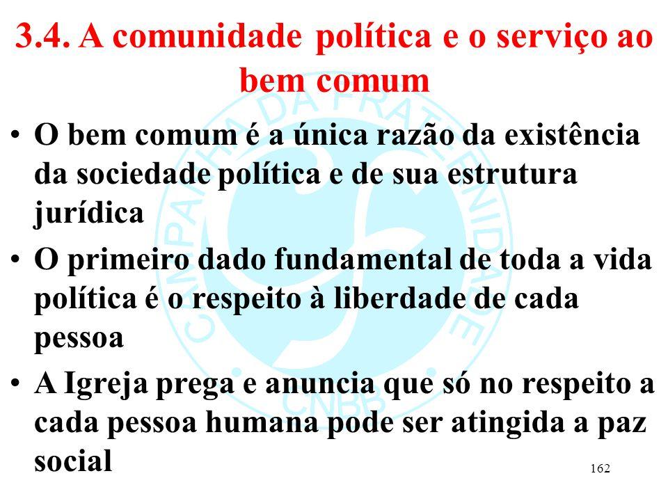 3.4. A comunidade política e o serviço ao bem comum O bem comum é a única razão da existência da sociedade política e de sua estrutura jurídica O prim