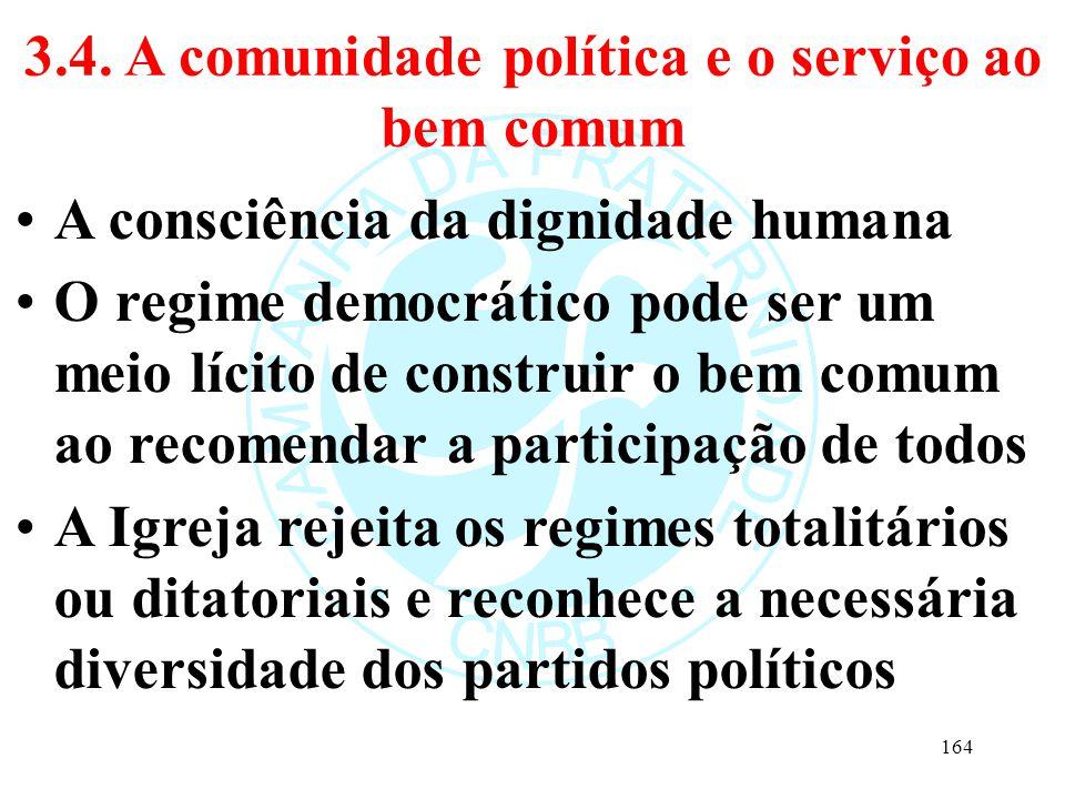 3.4. A comunidade política e o serviço ao bem comum A consciência da dignidade humana O regime democrático pode ser um meio lícito de construir o bem