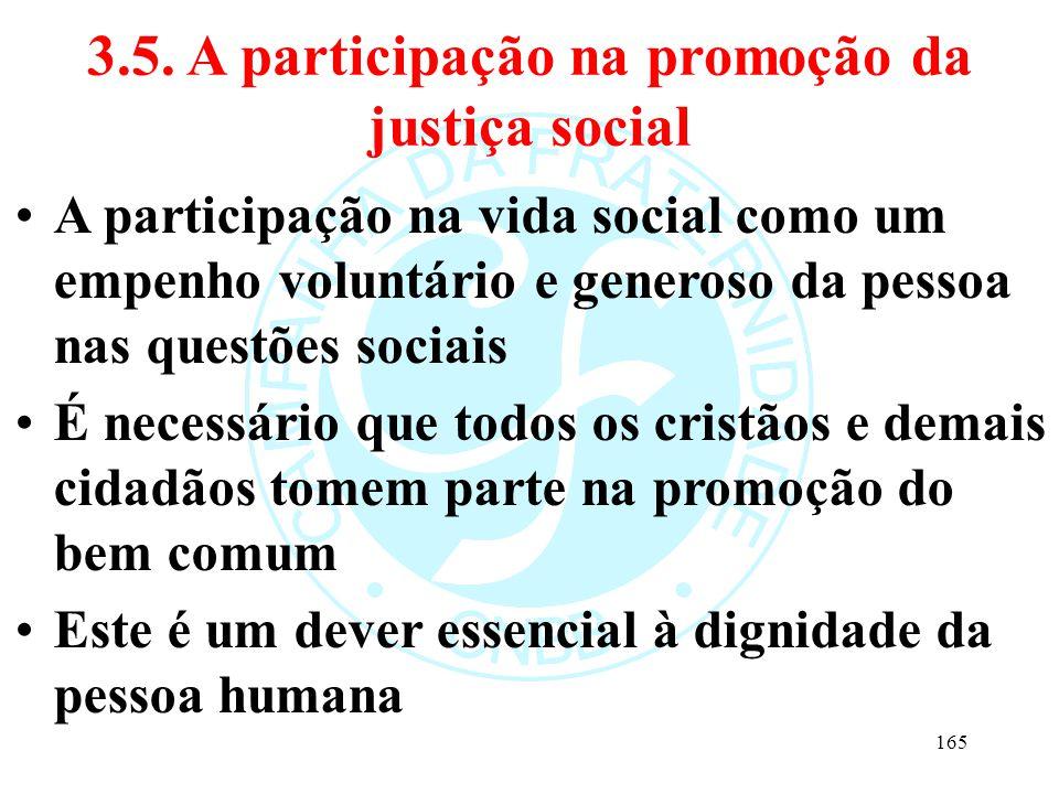 3.5. A participação na promoção da justiça social A participação na vida social como um empenho voluntário e generoso da pessoa nas questões sociais É