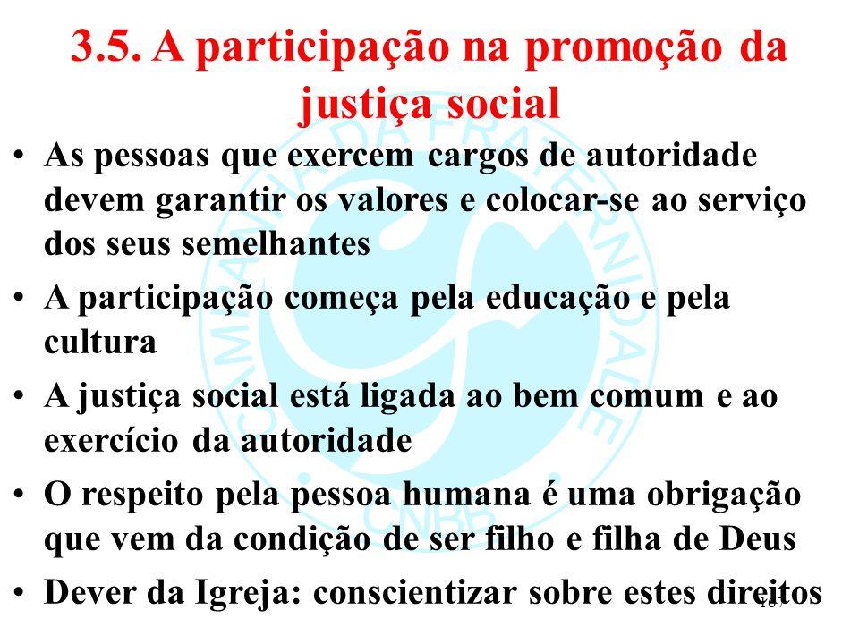 3.5. A participação na promoção da justiça social As pessoas que exercem cargos de autoridade devem garantir os valores e colocar-se ao serviço dos se
