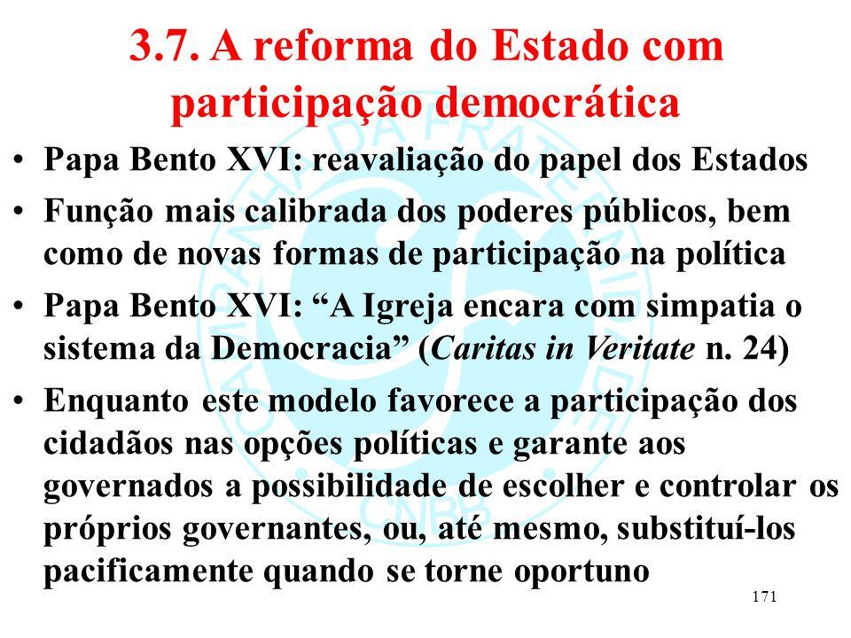 3.7. A reforma do Estado com participação democrática Papa Bento XVI: reavaliação do papel dos Estados Função mais calibrada dos poderes públicos, bem