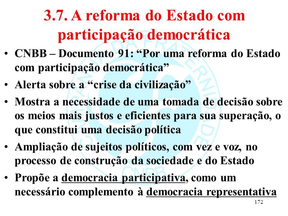"""3.7. A reforma do Estado com participação democrática CNBB – Documento 91: """"Por uma reforma do Estado com participação democrática"""" Alerta sobre a """"cr"""