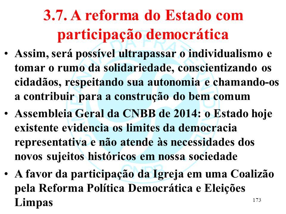 3.7. A reforma do Estado com participação democrática Assim, será possível ultrapassar o individualismo e tomar o rumo da solidariedade, conscientizan