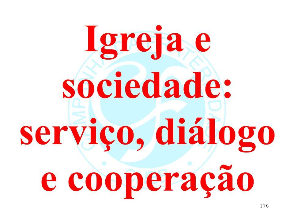 Igreja e sociedade: serviço, diálogo e cooperação 176