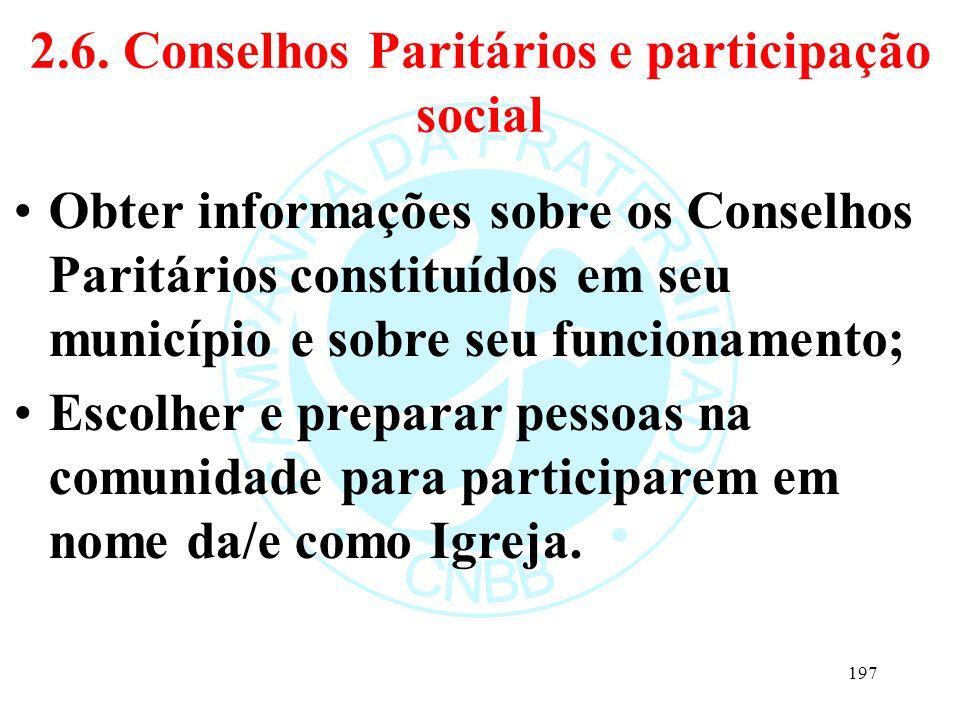 2.6. Conselhos Paritários e participação social Obter informações sobre os Conselhos Paritários constituídos em seu município e sobre seu funcionament