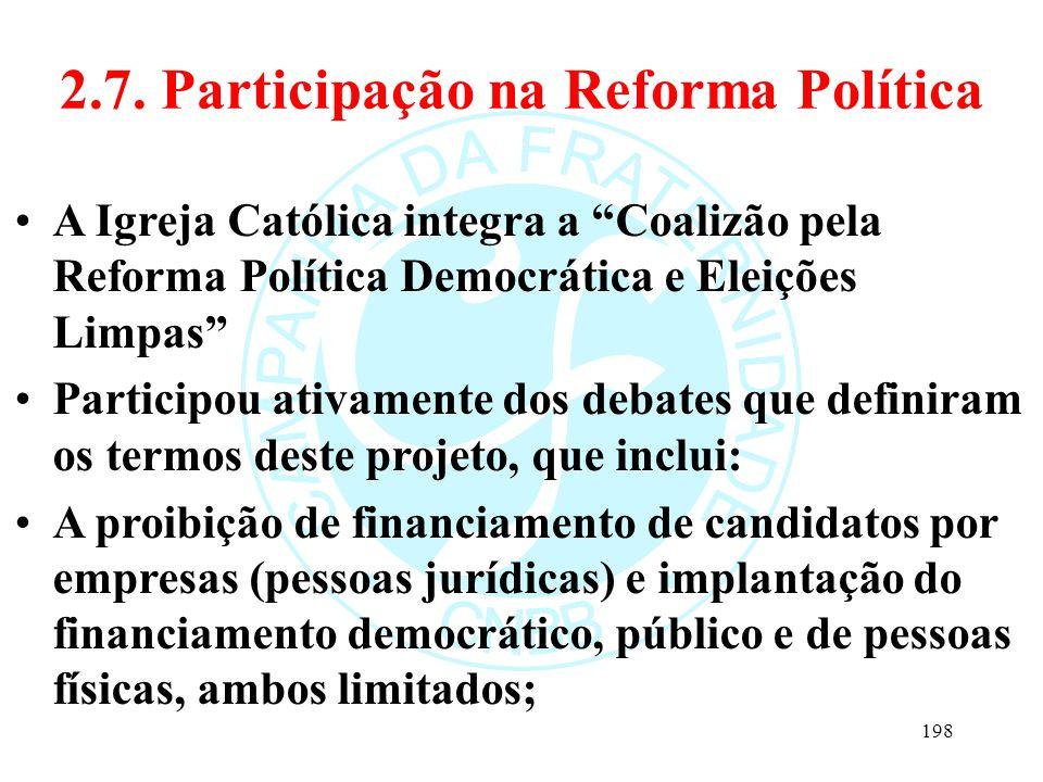 """2.7. Participação na Reforma Política A Igreja Católica integra a """"Coalizão pela Reforma Política Democrática e Eleições Limpas"""" Participou ativamente"""