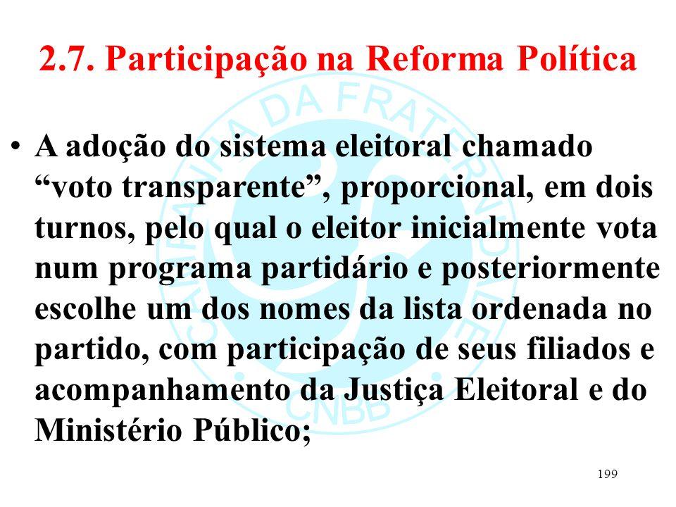 """2.7. Participação na Reforma Política A adoção do sistema eleitoral chamado """"voto transparente"""", proporcional, em dois turnos, pelo qual o eleitor ini"""