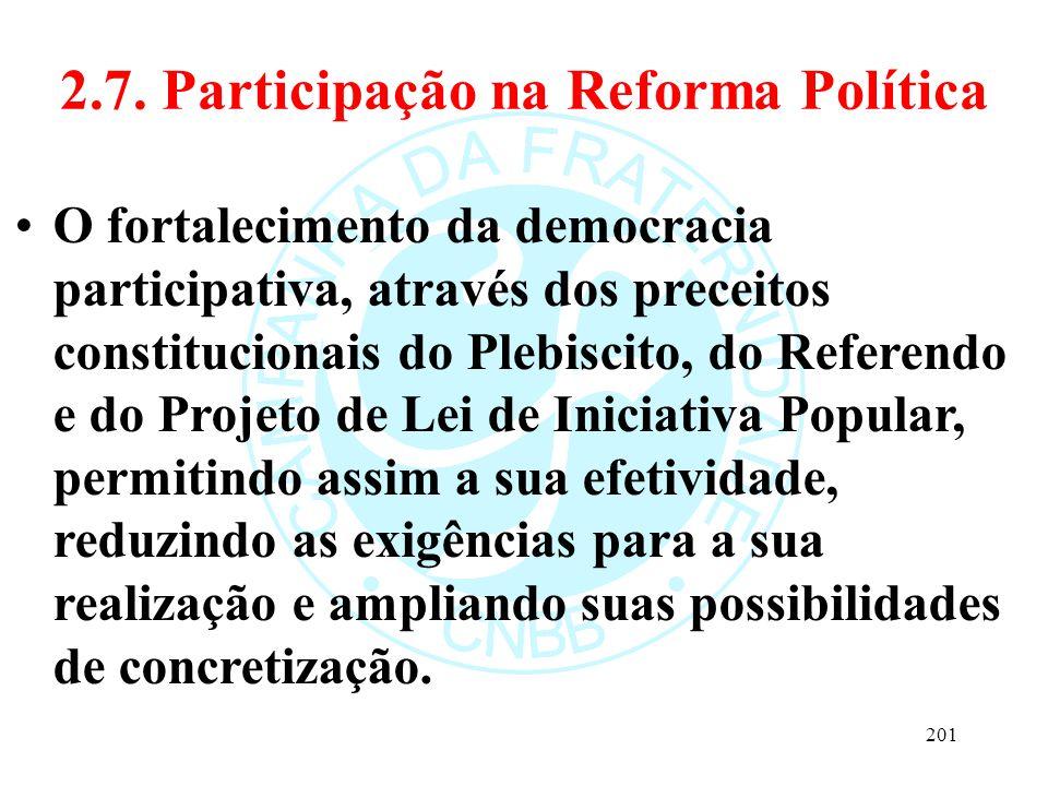 2.7. Participação na Reforma Política O fortalecimento da democracia participativa, através dos preceitos constitucionais do Plebiscito, do Referendo