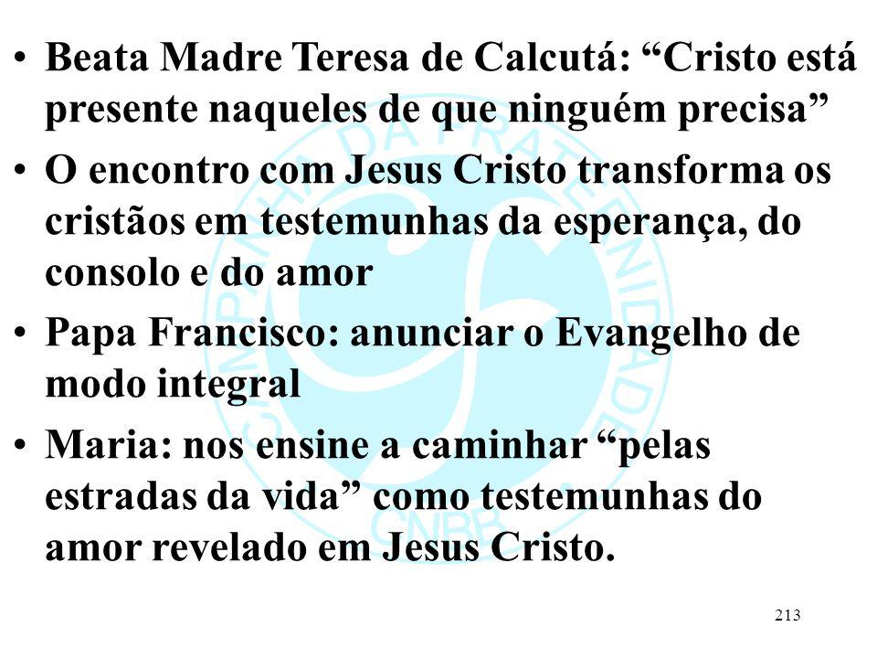 """Beata Madre Teresa de Calcutá: """"Cristo está presente naqueles de que ninguém precisa"""" O encontro com Jesus Cristo transforma os cristãos em testemunha"""
