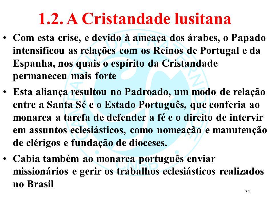 1.2. A Cristandade lusitana Com esta crise, e devido à ameaça dos árabes, o Papado intensificou as relações com os Reinos de Portugal e da Espanha, no