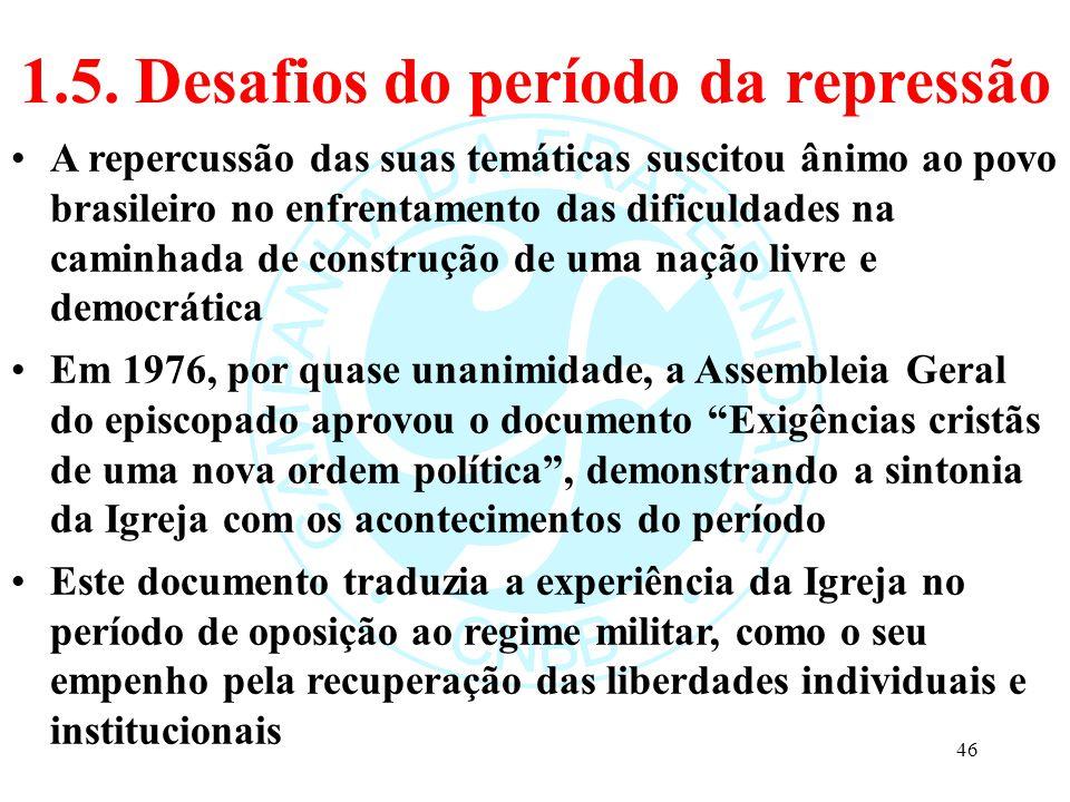 1.5. Desafios do período da repressão A repercussão das suas temáticas suscitou ânimo ao povo brasileiro no enfrentamento das dificuldades na caminhad