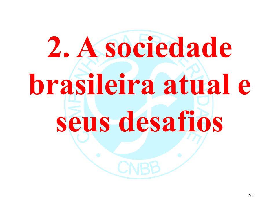 2. A sociedade brasileira atual e seus desafios 51