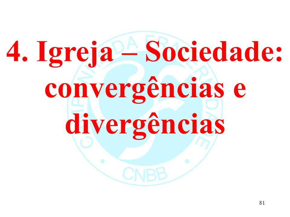 4. Igreja – Sociedade: convergências e divergências 81