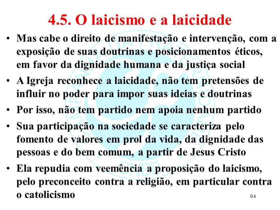 4.5. O laicismo e a laicidade Mas cabe o direito de manifestação e intervenção, com a exposição de suas doutrinas e posicionamentos éticos, em favor d