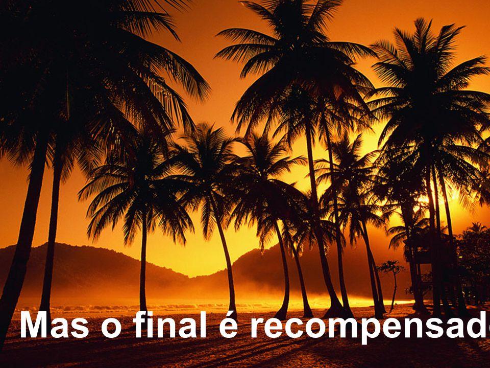 Mas o final é recompensador!