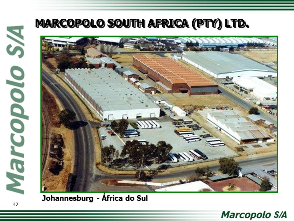 Johannesburg - África do Sul MARCOPOLO SOUTH AFRICA (PTY) LTD. 42