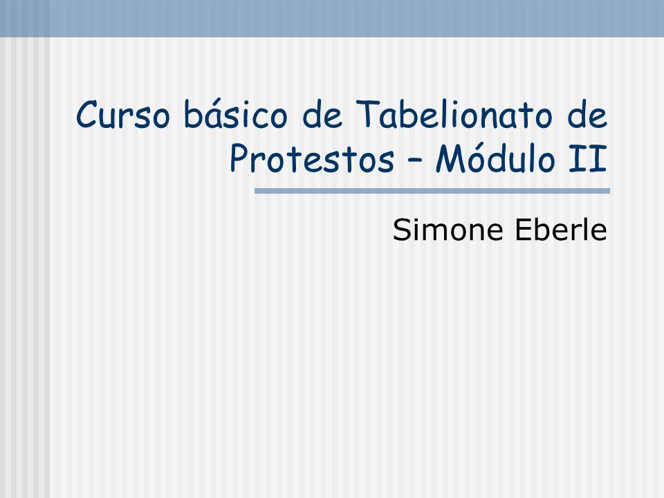 Curso básico de Tabelionato de Protestos – Módulo II Simone Eberle