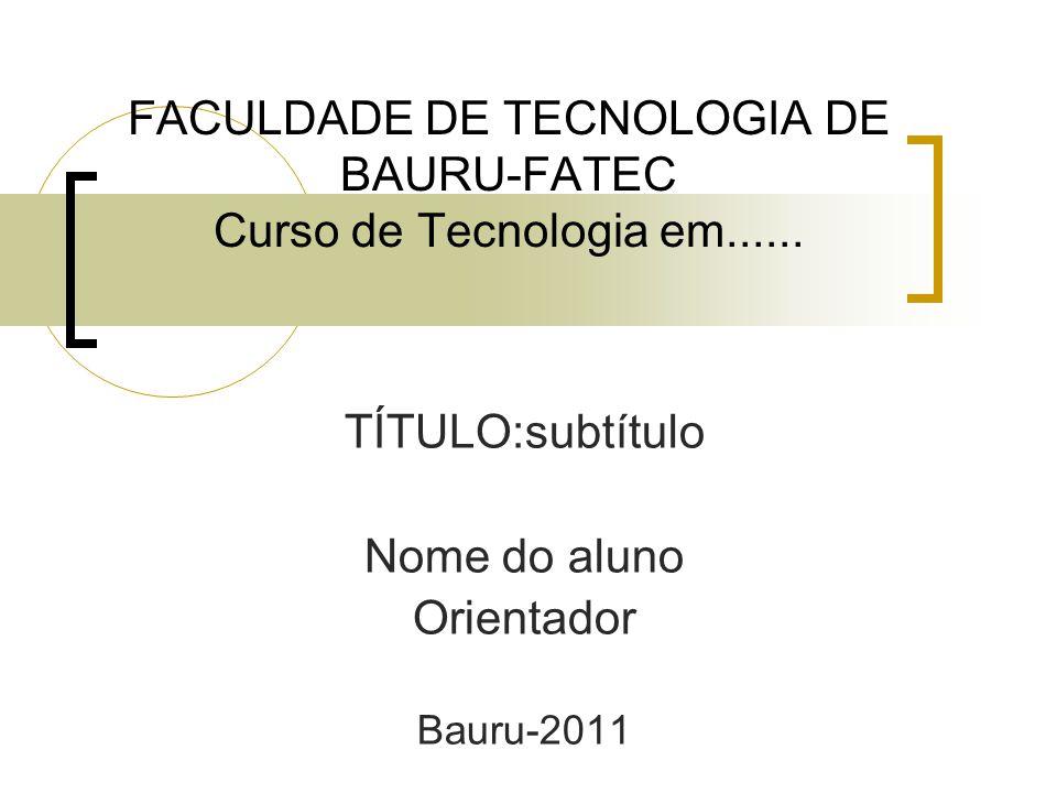 FACULDADE DE TECNOLOGIA DE BAURU-FATEC Curso de Tecnologia em......