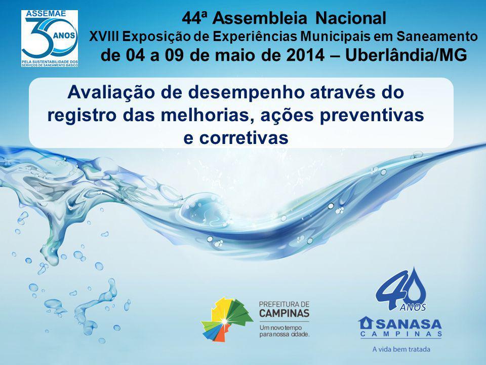 44ª Assembleia Nacional XVIII Exposição de Experiências Municipais em Saneamento de 04 a 09 de maio de 2014 – Uberlândia/MG Avaliação de desempenho at