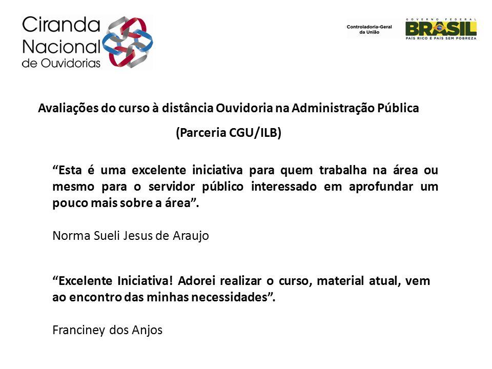 Avaliações do curso à distância Ouvidoria na Administração Pública (Parceria CGU/ILB) Excelente Iniciativa.
