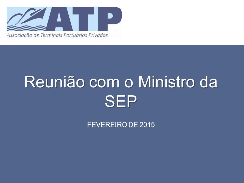 Reunião com o Ministro da SEP FEVEREIRO DE 2015
