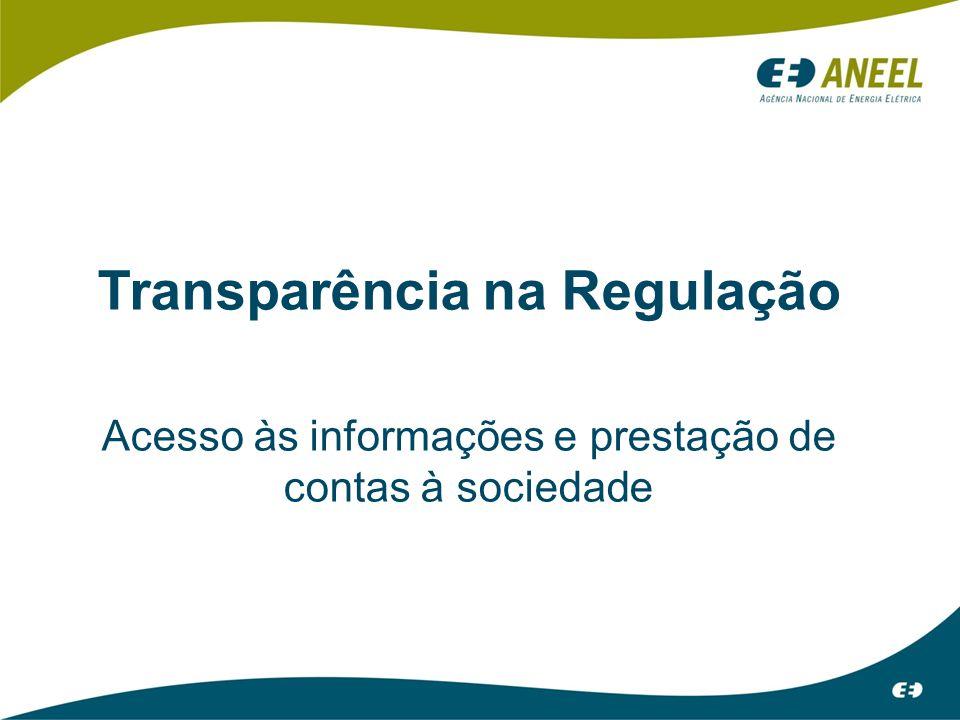 Transparência na Regulação Acesso às informações e prestação de contas à sociedade