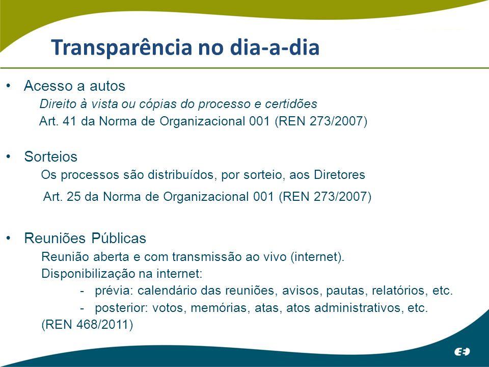 Transparência no dia-a-dia Acesso a autos Direito à vista ou cópias do processo e certidões Art.