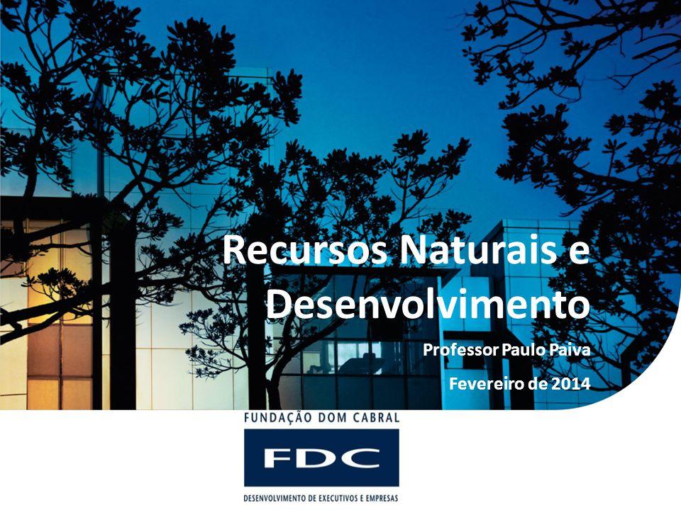 o Recursos Naturais e Desenvolvimento.o Desenvolvimento Sustentável.