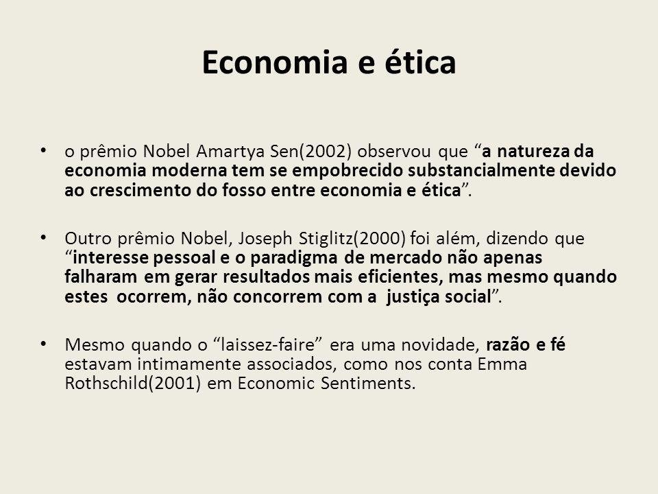 """o prêmio Nobel Amartya Sen(2002) observou que """"a natureza da economia moderna tem se empobrecido substancialmente devido ao crescimento do fosso entre"""