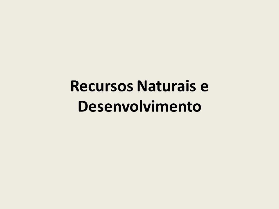 Recursos Naturais e Desenvolvimento