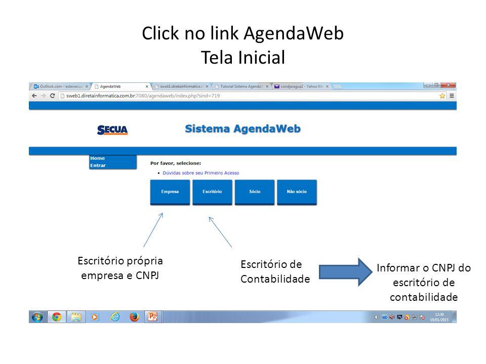 Click no link AgendaWeb Tela Inicial Escritório própria empresa e CNPJ Escritório de Contabilidade Informar o CNPJ do escritório de contabilidade