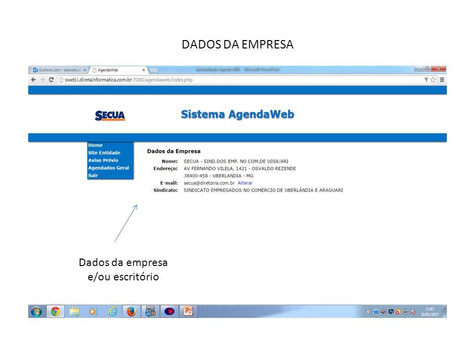 DADOS DA EMPRESA Dados da empresa e/ou escritório