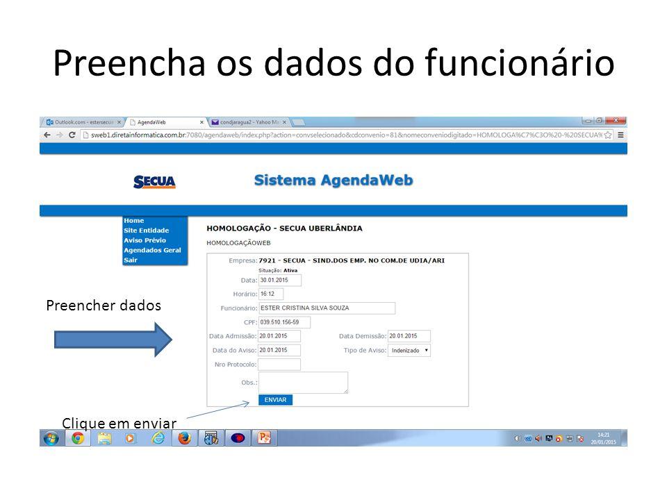 Preencha os dados do funcionário Clique em enviar Preencher dados