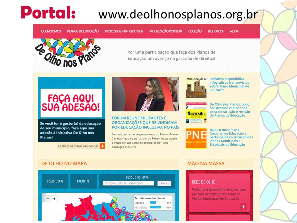 Portal: www.deolhonosplanos.org.br