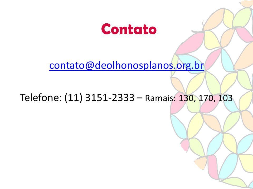 Contato contato@deolhonosplanos.org.br Telefone: (11) 3151-2333 – Ramais: 130, 170, 103