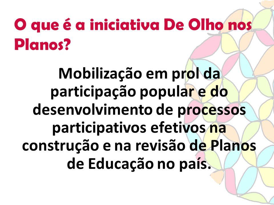 Mobilização em prol da participação popular e do desenvolvimento de processos participativos efetivos na construção e na revisão de Planos de Educação no país.