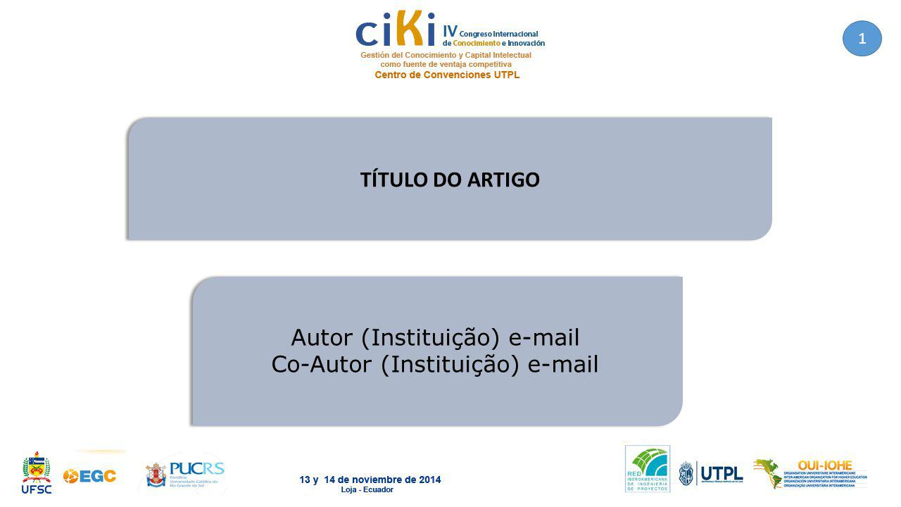 TÍTULO DO ARTIGO Autor (Instituição) e-mail Co-Autor (Instituição) e-mail 1