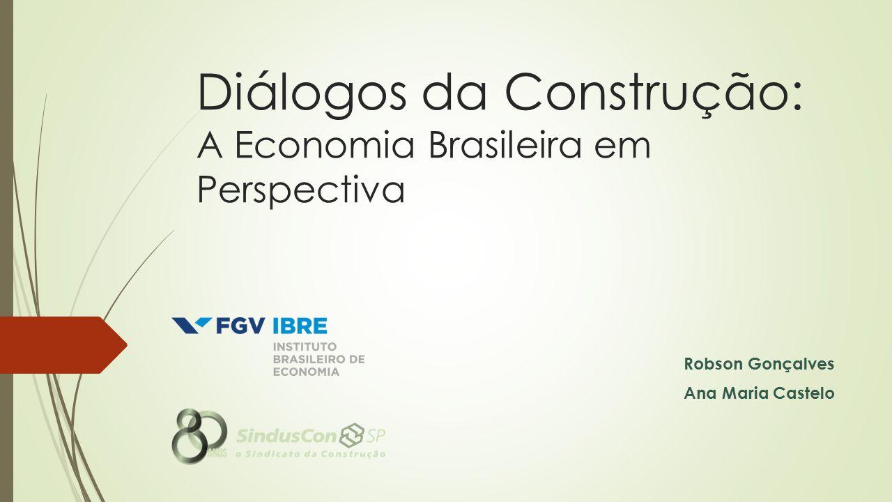 Diálogos da Construção: A Economia Brasileira em Perspectiva Robson Gonçalves Ana Maria Castelo