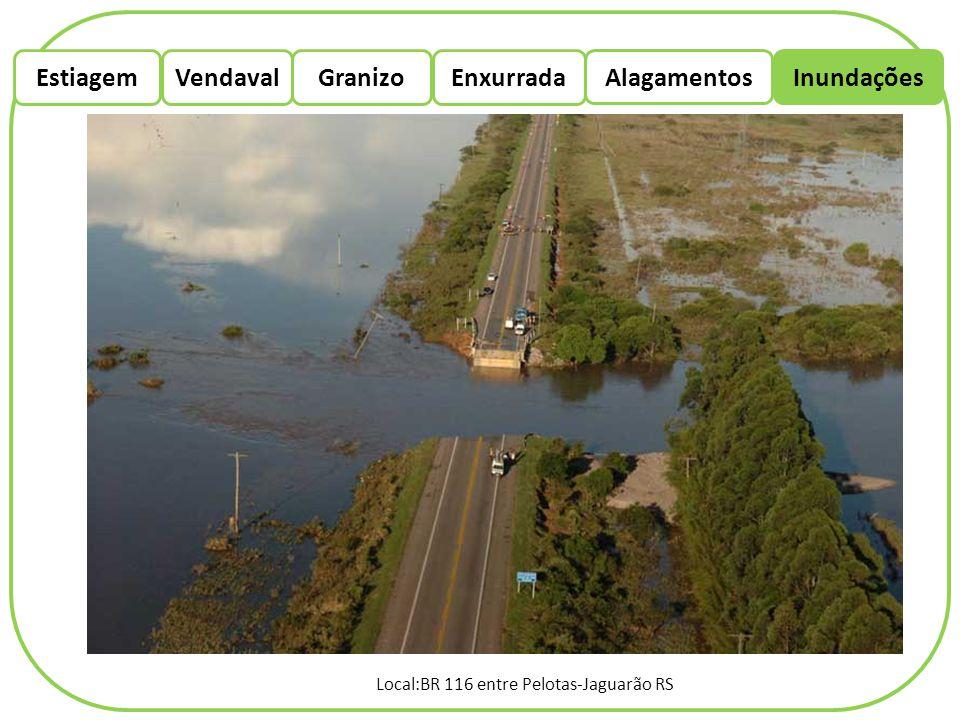 EstiagemEnxurradaVendaval Alagamentos Granizo Inundações Local:BR 116 entre Pelotas-Jaguarão RS