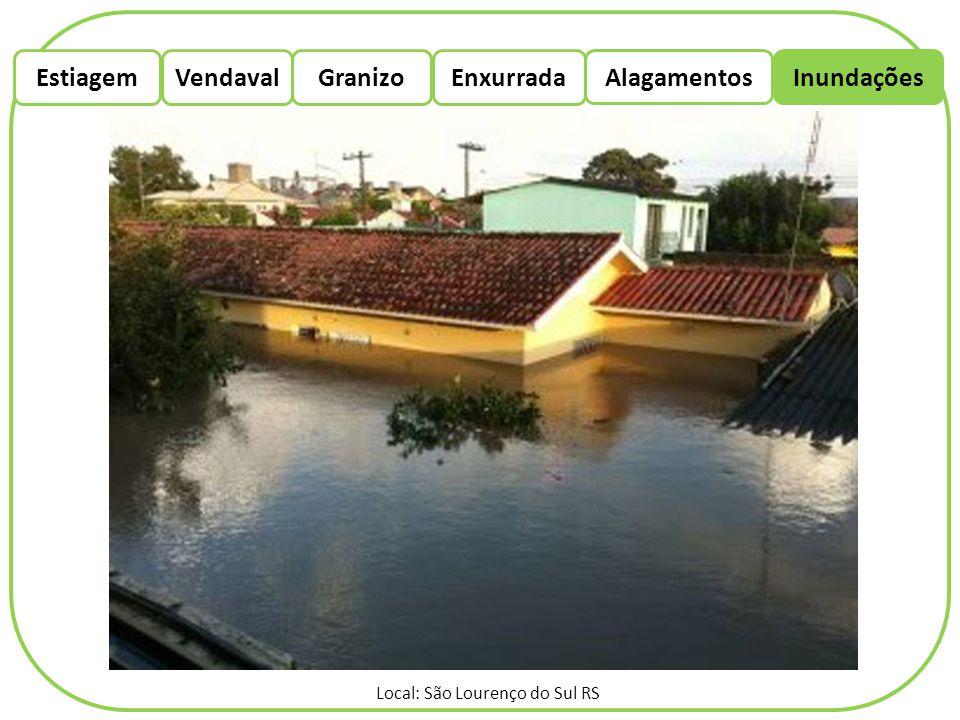 EstiagemEnxurradaVendaval Alagamentos Granizo Inundações Local: São Lourenço do Sul RS