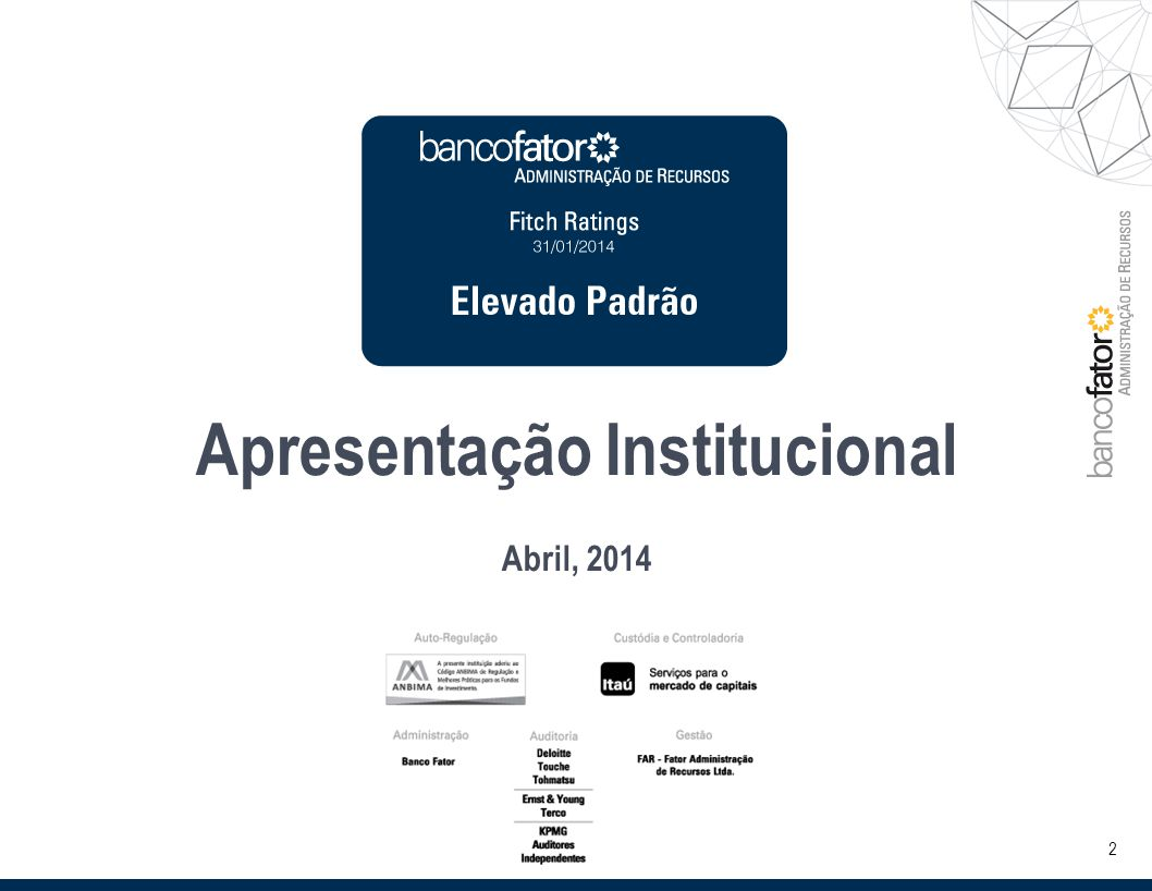 2 Apresentação Institucional Abril, 2014