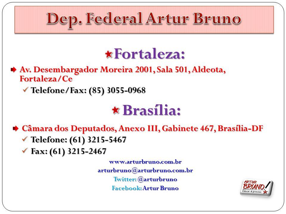 Fortaleza: Av. Desembargador Moreira 2001, Sala 501, Aldeota, Fortaleza/Ce Telefone/Fax: (85) 3055-0968 Telefone/Fax: (85) 3055-0968Brasília: Câmara d