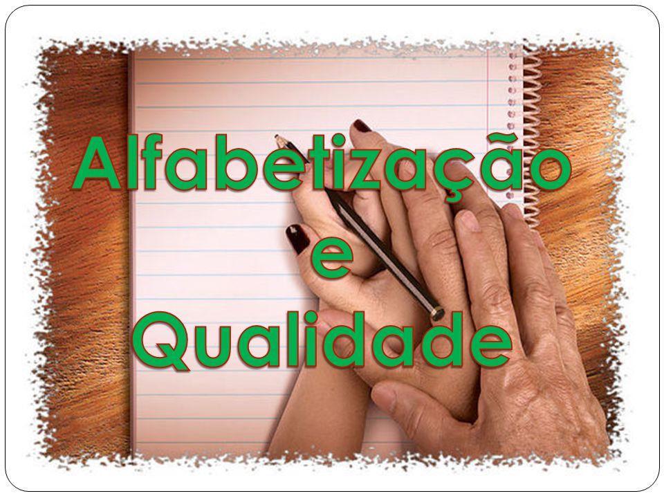 Alfabetização (Meta 05): Alfabetizar todas as crianças, no máximo, até final do 3º ano do ensino fundamental.