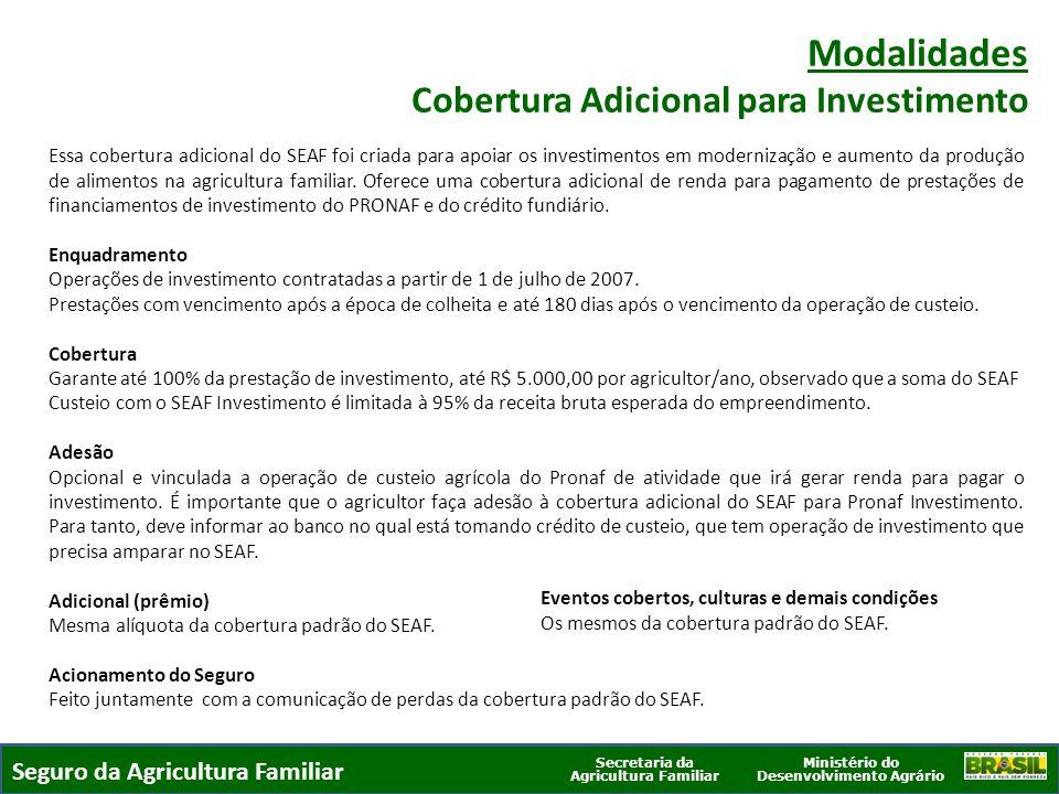 Ministério do Desenvolvimento Agrário Secretaria da Agricultura Familiar SEGURO DA AGRICULTURA FAMILIAR Essa cobertura adicional do SEAF foi criada pa