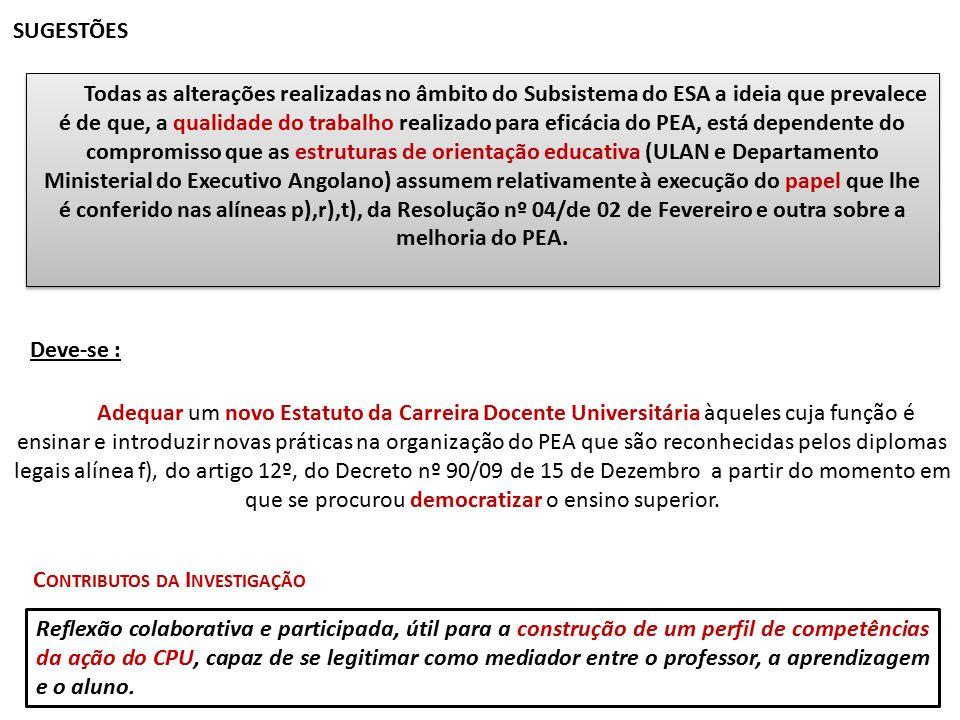 Todas as alterações realizadas no âmbito do Subsistema do ESA a ideia que prevalece é de que, a qualidade do trabalho realizado para eficácia do PEA,