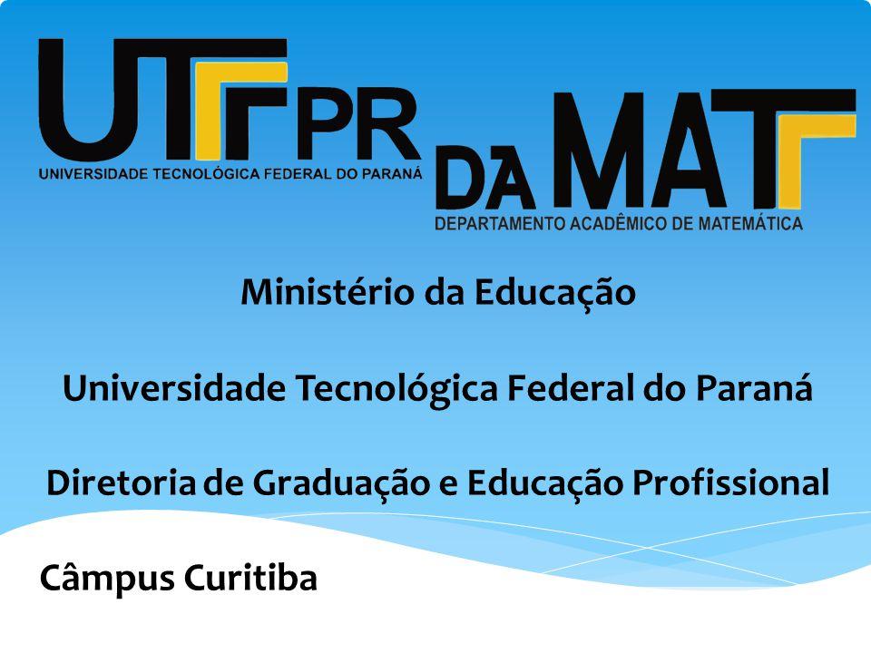 Ministério da Educação Universidade Tecnológica Federal do Paraná Diretoria de Graduação e Educação Profissional Câmpus Curitiba.